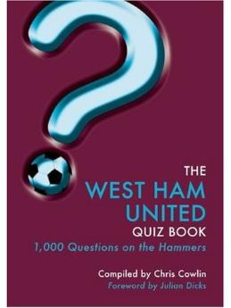 whufc trivia book Book Review: Tottenham Hotspur and West Ham United Quiz Books