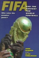 fifa book FIFA And The Contest for World Football: Free Book