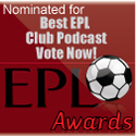 epl club podcast nominee 2008 09 Best EPL Club Podcast