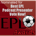 epl podcast presenter nominee 2008 2009 Best EPL Podcast Presenter
