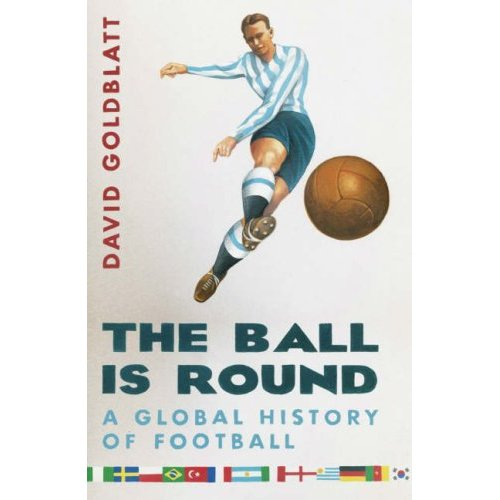 the ball is round book cover Your Summer Guide To The Best Football Books