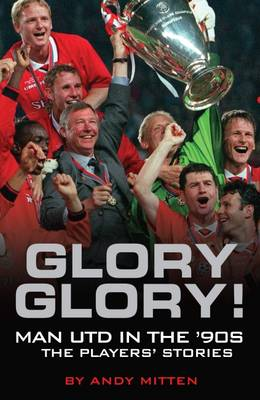 glory glory book Andy Mitten Interview: Author of Glory Glory: Man Utd in the 90s