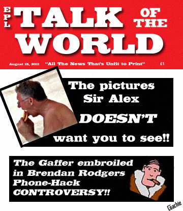 Talk of the World News of the World Parody1 Talk Of The World: The Latest Rumors and Scandals from the Premier League