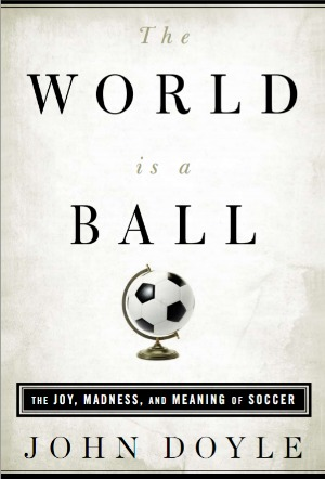 world is a ball cover Interview with John Doyle, Author of The World Is A Ball