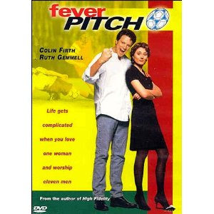 fever pitch1 The Ultimate Guide to Soccer Movies