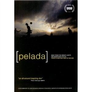 pelada The Ultimate Guide to Soccer Movies