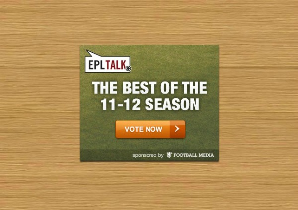 2012 epl awards large Last Chance to Vote for the Best of the 2011 12 EPL Season: Polls Close At Midnight ET