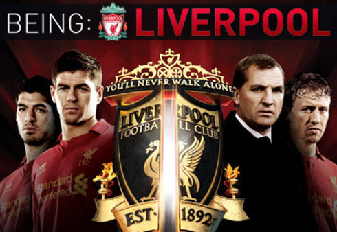 Whats Your Verdict On Being Liverpool, the Behind the Scenes Documentary From FOX Soccer?