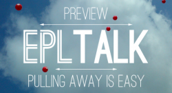 EPL Talk Podcast 21