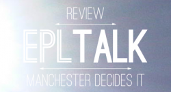 EPL Talk Podcast 25