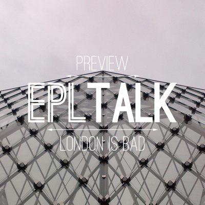 EPL Talk Podcast 30