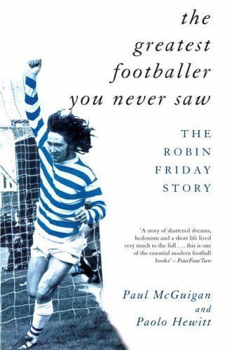 the greatest footballer you never saw 'The Greatest Footballer You Never Saw' is This Month's Book Club Selection, Join the Discussion!