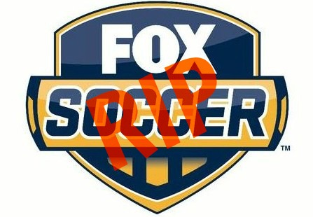 fox soccer rip logo Farewell to FOX Soccer; FOX Pulls The Plug After 16 Years Of A Love Hate Relationship