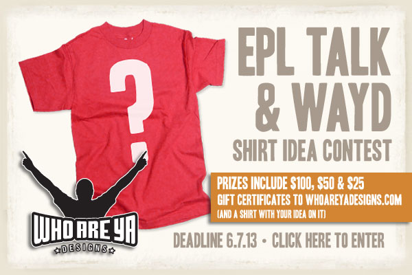 tshirt contest wayd Add an EPL Talk T shirt to your Wardrobe