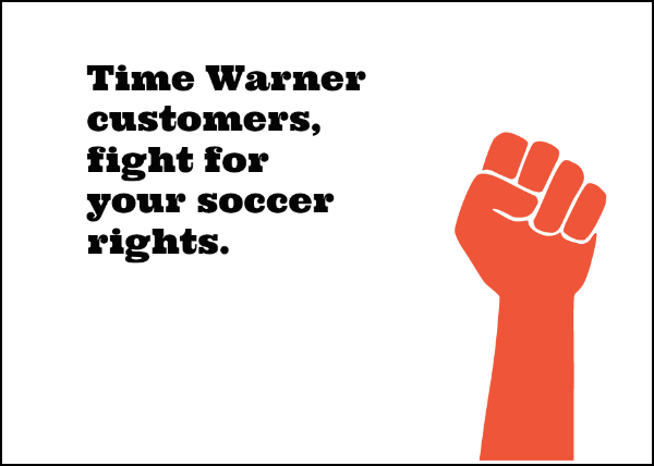 fight for your rights If You Want Your EPL, Time Warner Customers, Its Time To Take Action