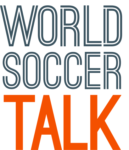 world soccer talk EPL Talk is Now World Soccer Talk; Why Weve Made The Change