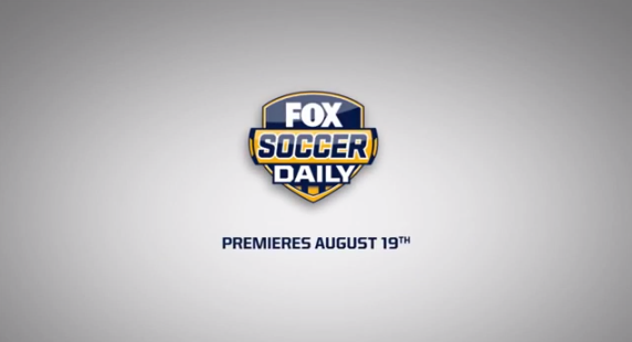 fox soccer daily FOX Sports 1 to Debut FOX Soccer Daily on August 19; New Soccer Show