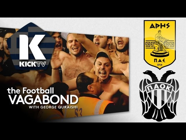 football vagabond The Complexities of Greek Club Football: The Football Vagabond Series [VIDEO]