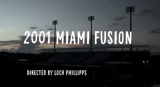 2001 miami fusion Watch Ray Hudsons Miami Fusion, the Rise And Fall Of South Floridas MLS Team [VIDEO]