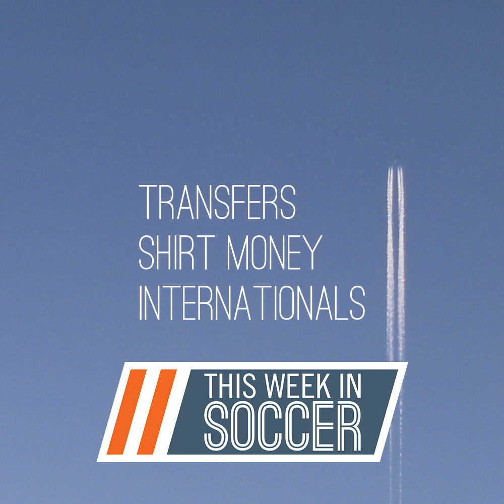 Transfer Madness, Shirt Sales and Relationships Between Clubs & National Teams (This Week In Soccer)
