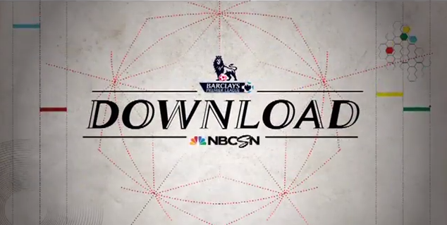 premier league download Watch the Preview of NBCSNs Newest TV Show, Premier League Download [VIDEO]