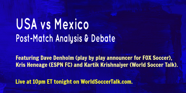 usa mexico hangout Watch our USA vs Mexico Post Match Debate & Analysis Show Tonight Live at 10pm ET [VIDEO]