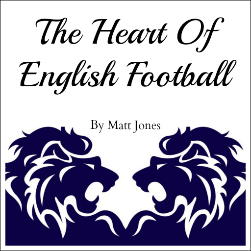heart of english football1 Experiencing the Thrilling Ride of Evertons Last 2 Weeks: The Heart Of English Football