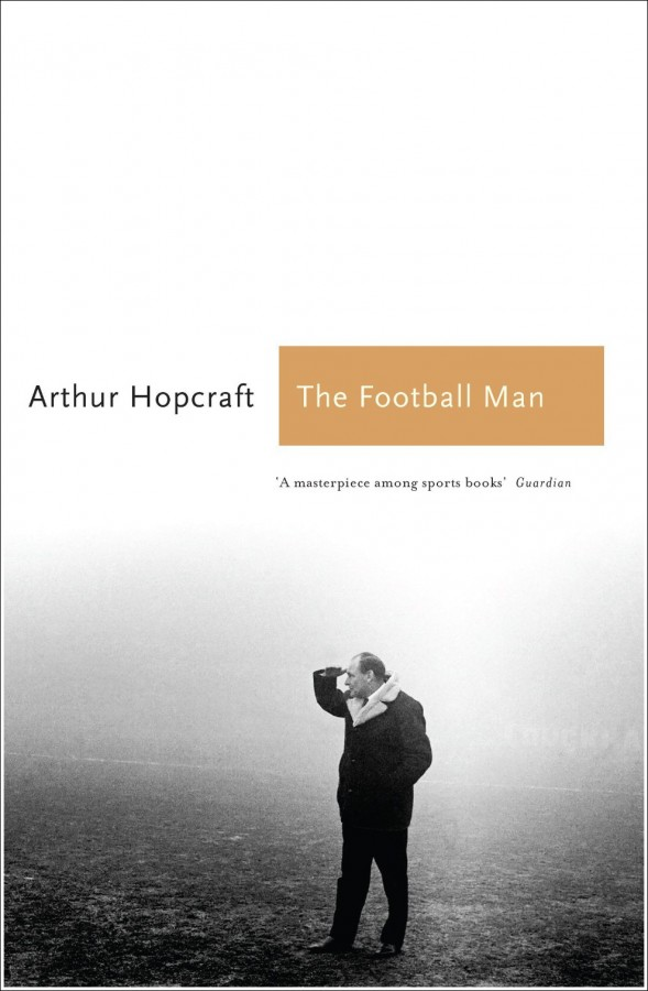 the football man book 589x900 Book Review: Arthur Hopcrafts Classic, The Football Man