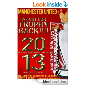 Champions 2012 13 A Trio of Manchester United Books That Shine A Light On The Clubs History And Future