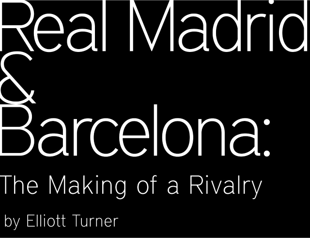 real madrid barcelona book Interview with Elliott Turner aka @Futfanatico, Soccer Writer and Author