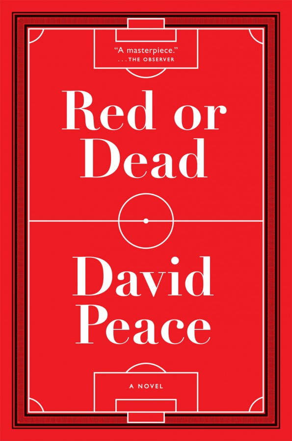 Red or Dead 595x900 David Peaces Novel Red or Dead About Bill Shankly Now Available In US