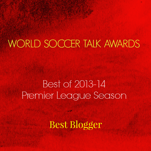 best blogger 2014 World Soccer Talk Awards: Best Premier League Blogger
