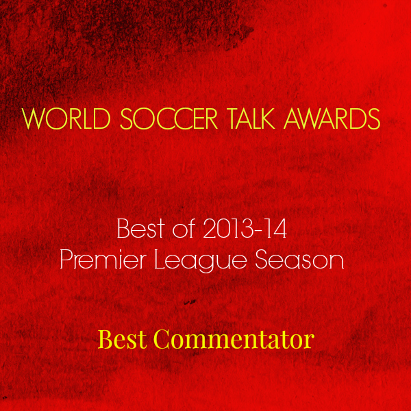 best commentator 2014 World Soccer Talk Awards: Best Premier League Commentator