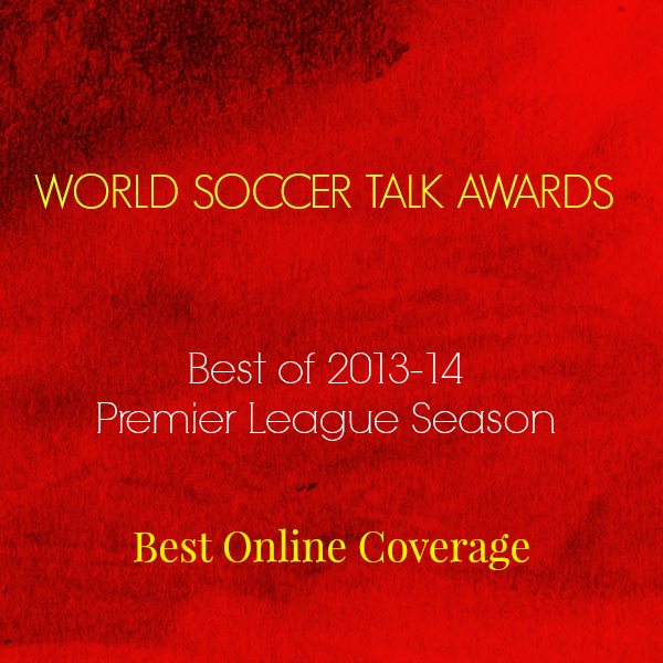 best online coverage 2014 World Soccer Talk Awards: Best Premier League Online Coverage