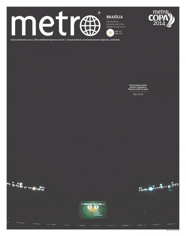 metro 600x760 Nation In Shock: Front Covers Of Brazil Newspapers After Defeat Against Germany [PHOTOS]
