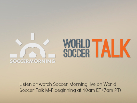 Listen to Soccer Morning live with Leander Schaerlaeckens and Manuel Veth from 10-11:15am ET