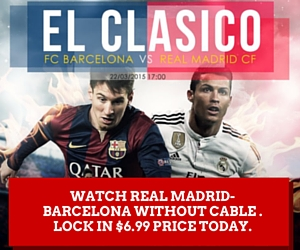 Watch el Clasico without a cable subscription