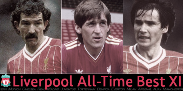 Liverpool's best starting XI of all-time