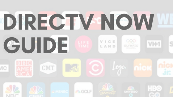 DIRECTV NOW Viewer's Guide