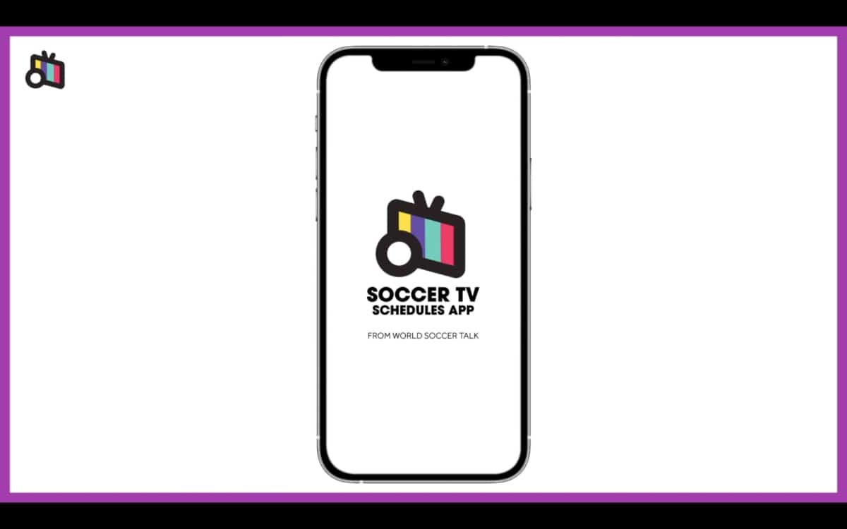Soccer TV Schedules App: Making it easier to watch soccer games on TV - World Soccer Talk